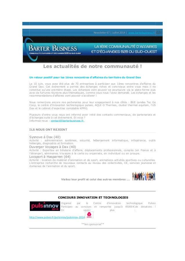 Newsletter 67 | Juillet 2014 | www.barterbusiness.fr| Les actualités de notre communauté ! Un retour positif pour les 1ère...