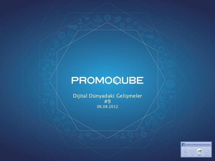 Dijital Dünyadaki Gelişmeler             #9         06.08.2012