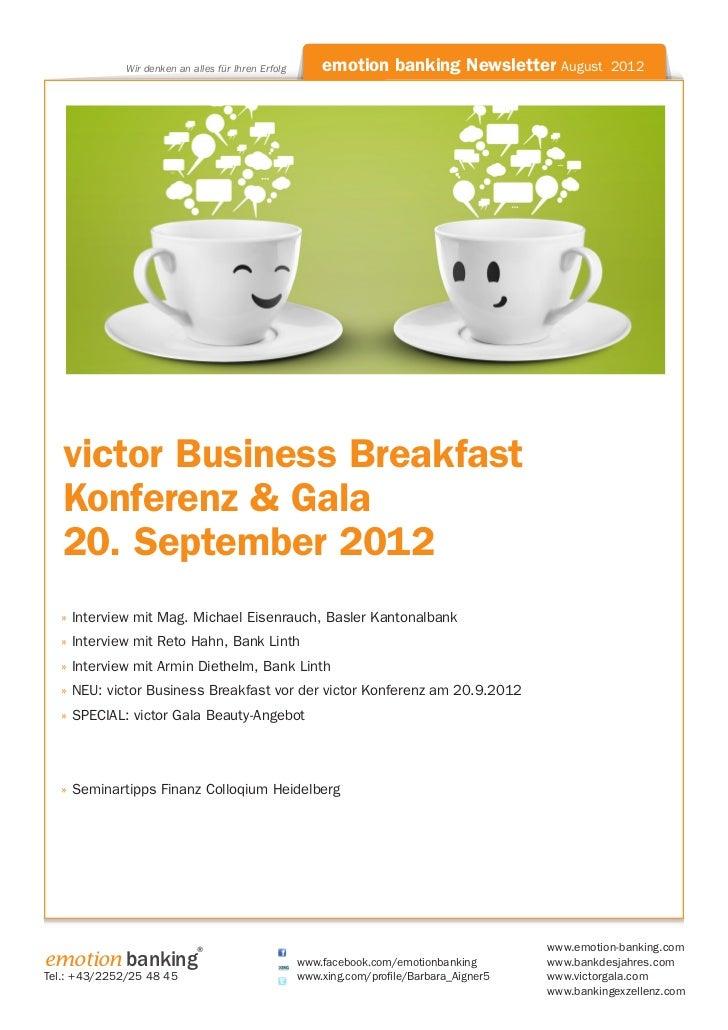 Wir denken an alles für Ihren Erfolg       emotion banking Newsletter August             2012   victor Business Breakfast ...