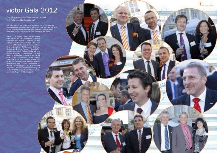 victor GALA 5victor Gala 2012Das Megaevent der Finanzbranche undHighlight des Bankenjahres!Die victor Gala ist das Branche...