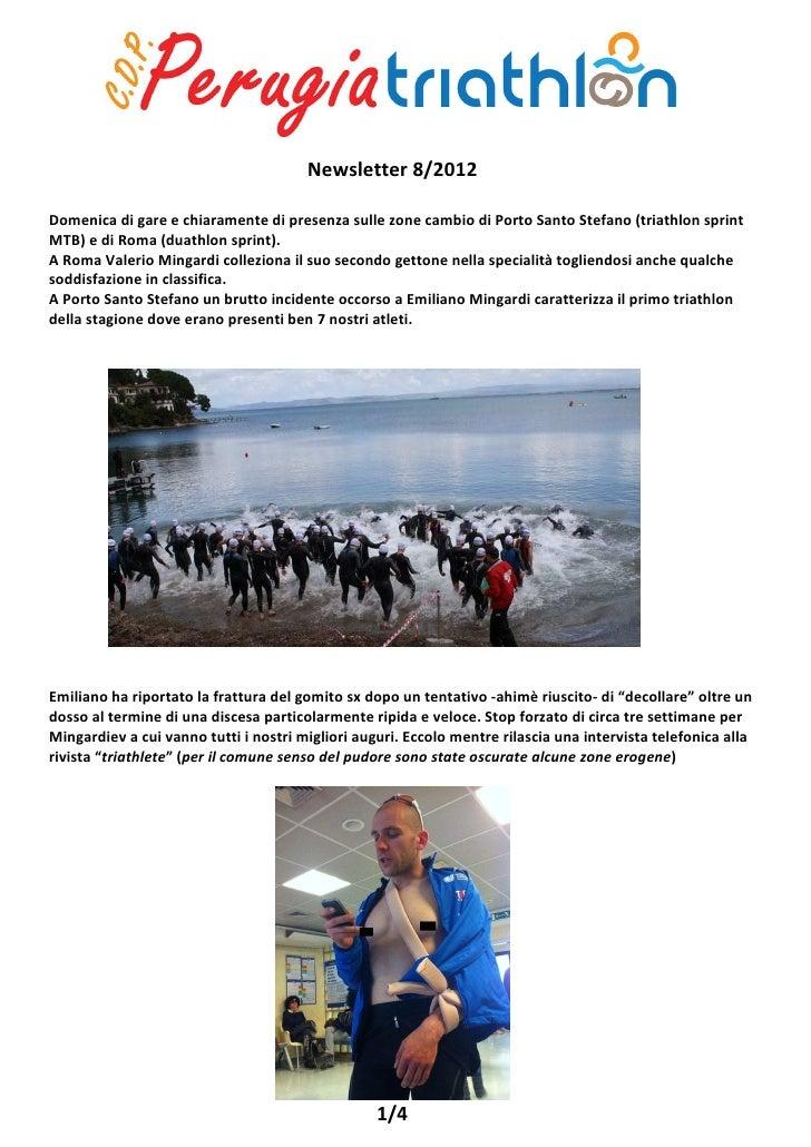 Newsletter 8/2012Domenica di gare e chiaramente di presenza sulle zone cambio di Porto Santo Stefano (triathlon sprintMTB)...