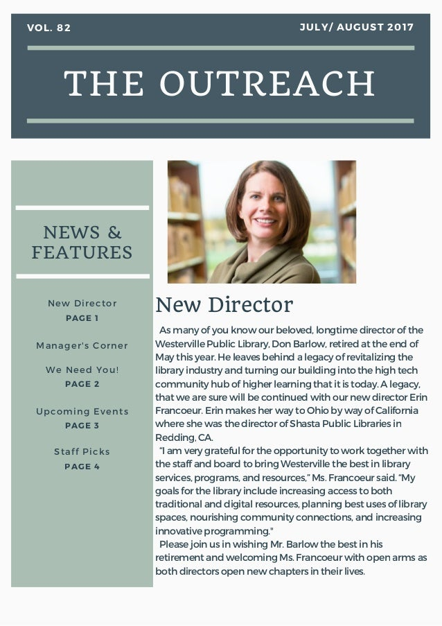 THE OUTREACH VOL. 82 JULY/ AUGUST 2017 NEWS & FEATURES New Director PAGE 1 Manager's Corner We Need You! PAGE 2 Upcoming E...