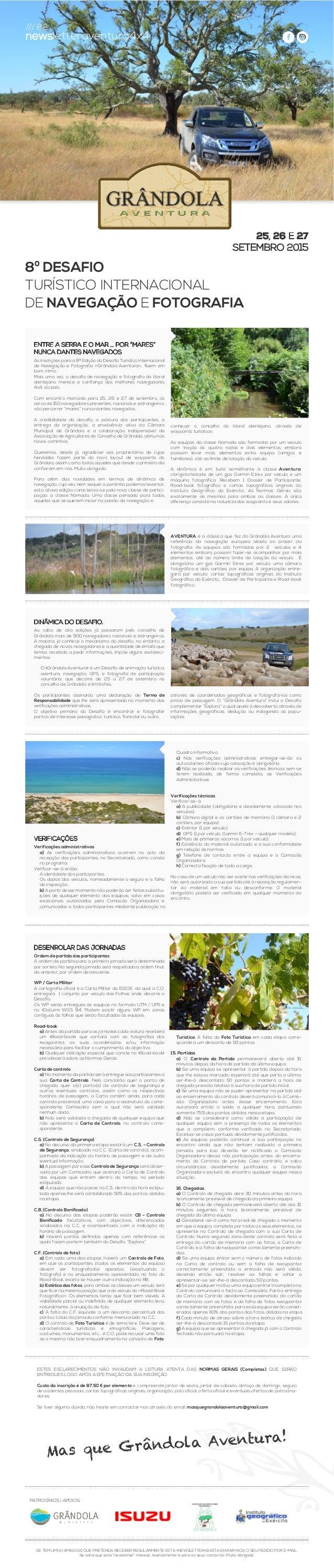 PATROCÍNIOS | APOIOS: 8º DESAFIO TURÍSTICO INTERNACIONAL DE NAVEGAÇÃO E FOTOGRAFIA 25, 26 E 27 SETEMBRO 2015 AVENTURA é a ...