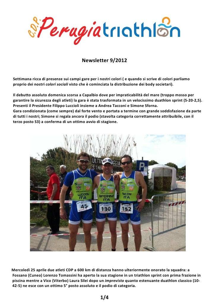 Newsletter 9/2012Settimana ricca di presenze sui campi gare per i nostri colori ( e quando si scrive di colori parliamopro...