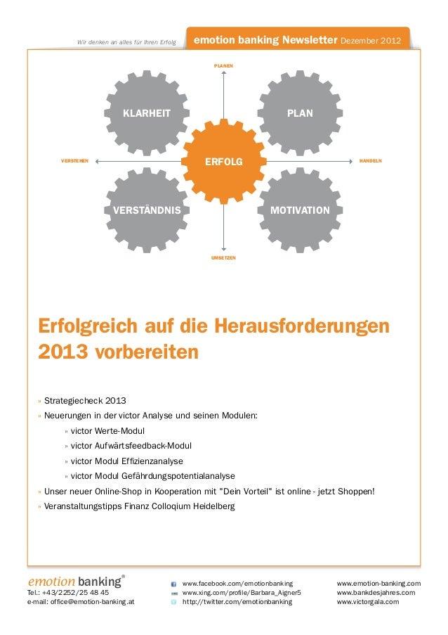 Wir denken an alles für Ihren Erfolg      emotion banking Newsletter Dezember 2012                                        ...