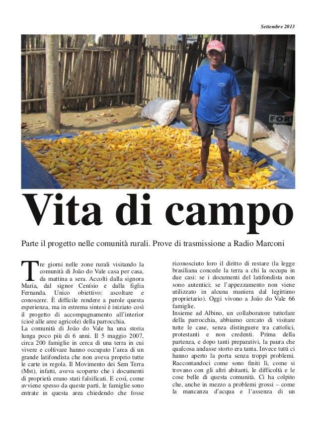 Vita di campo Tre giorni nelle zone rurali visitando la comunità di João do Vale casa per casa, da mattina a sera. Accolti...