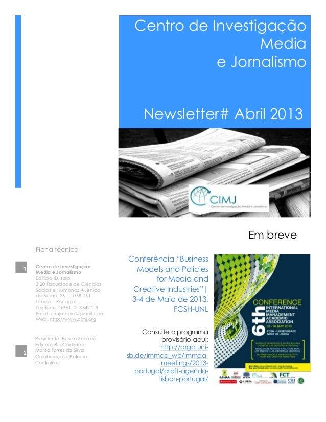 Centro de InvestigaçãoMediae JornalismoNewsletter# Abril 2013Ficha técnicaPresidente: Estrela SerranoEdição: Rui Cádima eM...