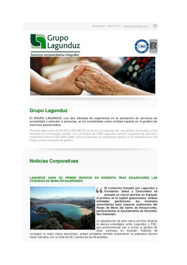 Newsletter | Abril 2015 | www.lagunduz.com | Grupo Lagunduz El GRUPO LAGUNDUZ, con dos décadas de experiencia en la presta...