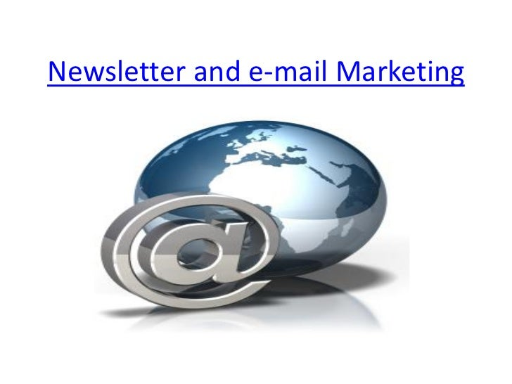 Newsletter and e-mail Marketing