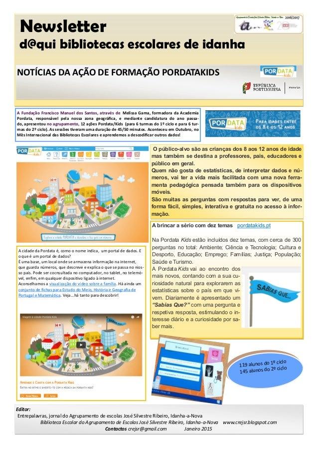 Newsletter d@qui bibliotecas escolares de idanha Editor: Entrepalavras, jornal do Agrupamento de escolas José Silvestre Ri...