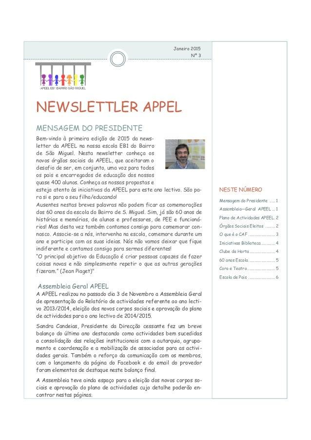 Janeiro 2015 Nº 3 NEWSLETTLER APPEL MENSAGEM DO PRESIDENTE Bem-vindo à primeira edição de 2015 da news- letter da APEEL na...