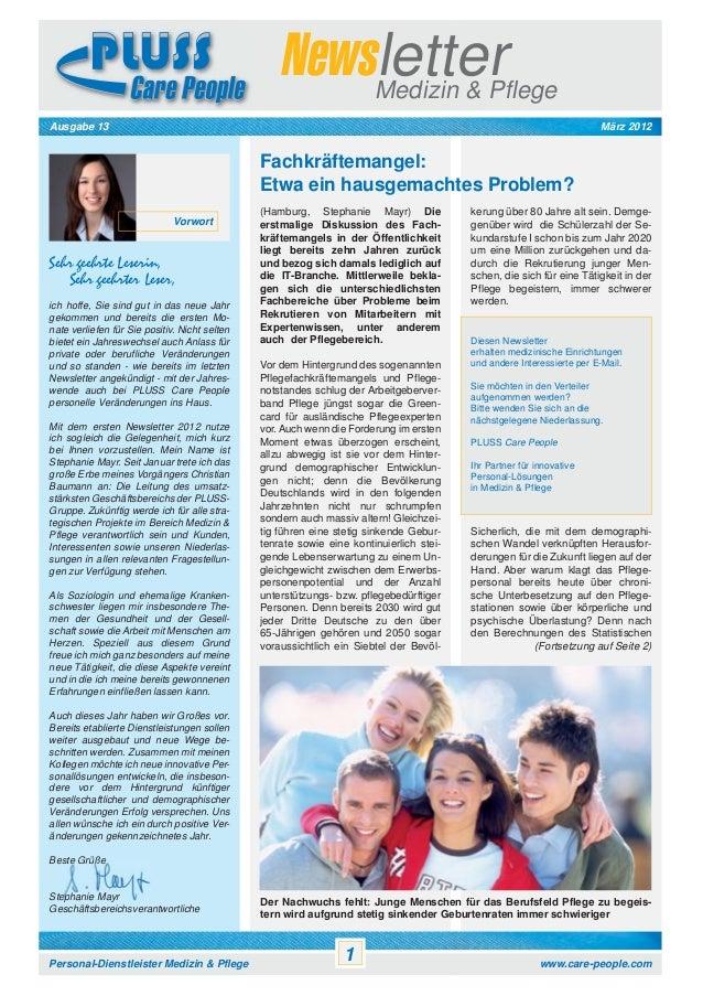 Newsletter Medizin & Pflege März 2012  Ausgabe 13  Fachkräftemangel: Etwa ein hausgemachtes Problem? Vorwort  Sehr geehrte...