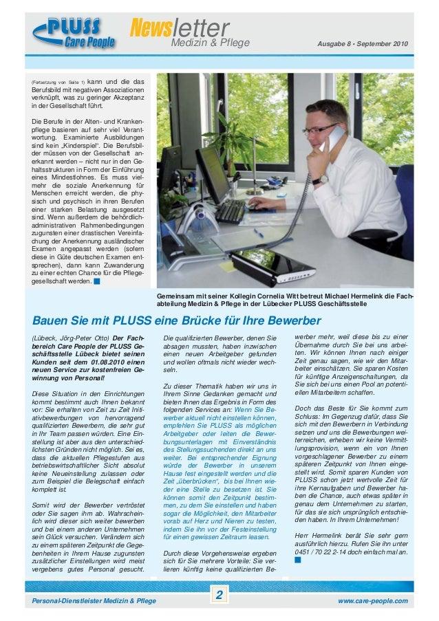 Newsletter Medizin & Pflege  Ausgabe 8 • September 2010  (Fortsetzung von Seite 1) kann und die das Berufsbild mit negativ...
