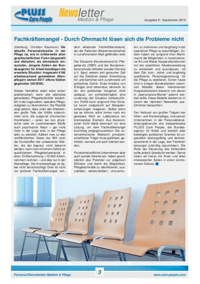Newsletter Medizin & Pflege  Ausgabe 8 • September 2010  Fachkräftemangel - Durch Ohnmacht lösen sich die Probleme nicht (...