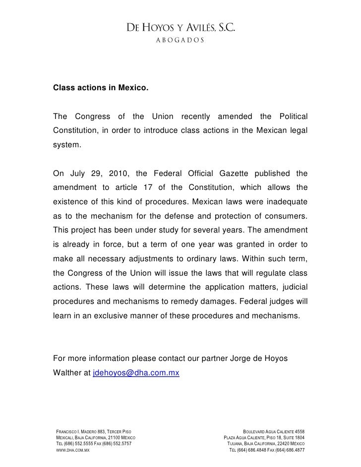 Class actions in Mexico.   The Congress of the Union recently amended the Political Constitution, in order to introduce cl...