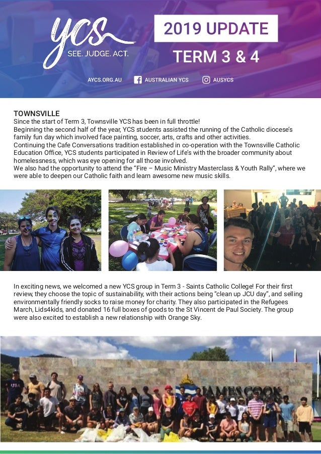 TOWNSVILLE Since the start of Term 3, Townsville YCS has been in full throttle! Beginning the second half of the year, YCS...