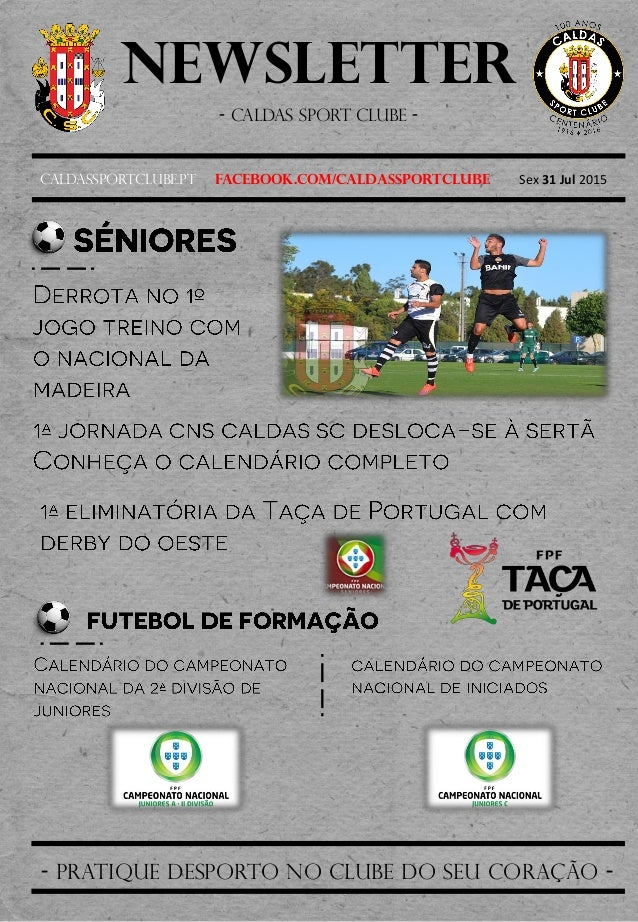 Newsletter - Caldas sport clube - Caldassportclube.pt facebook.com/caldassportclube Sex 31 Jul 2015 - pratique desporto no...
