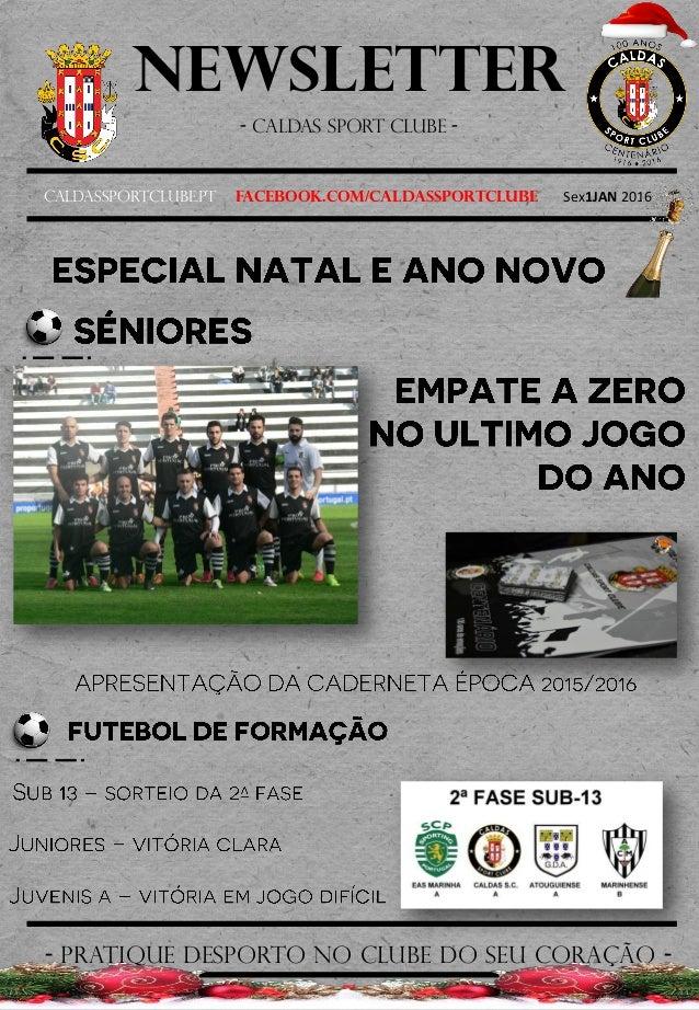 Newsletter - Caldas sport clube - Caldassportclube.pt facebook.com/caldassportclube Sex1JAN 2016 - pratique desporto no cl...