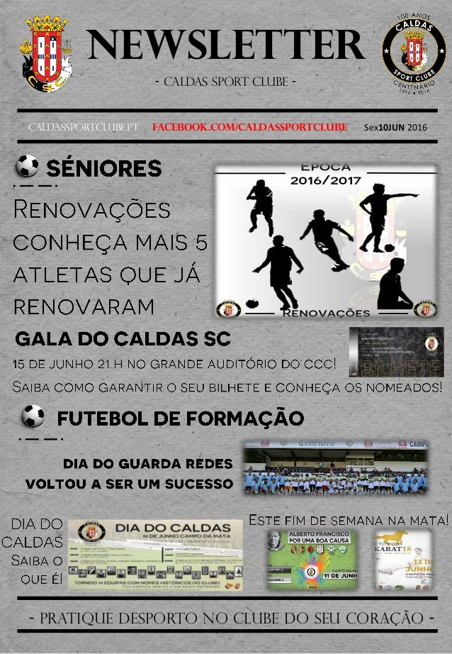 Newsletter - Caldas sport clube - Caldassportclube.pt facebook.com/caldassportclube Sex10JUN 2016 - pratique desporto no c...