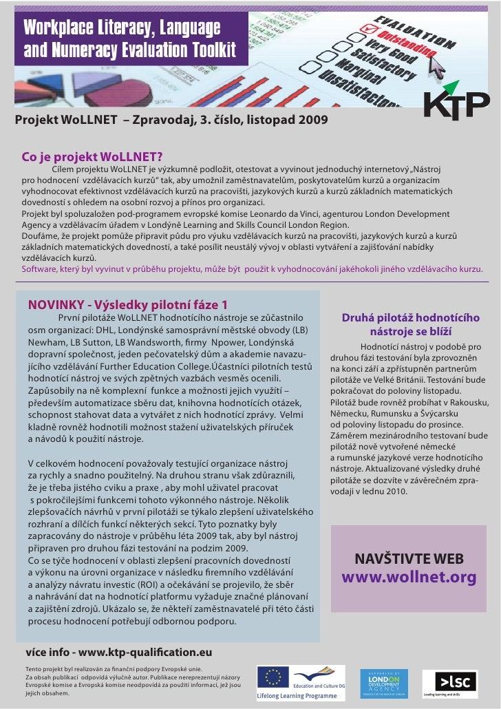 Projekt WoLLNET – Zpravodaj, 3. číslo, listopad 2009   Co je projekt WoLLNET?          Cílem projektu WoLLNET je výzkumně ...
