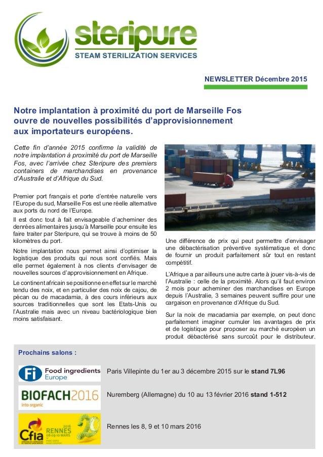 NEWSLETTER Décembre 2015 Notre implantation à proximité du port de Marseille Fos ouvre de nouvelles possibilités d'approvi...