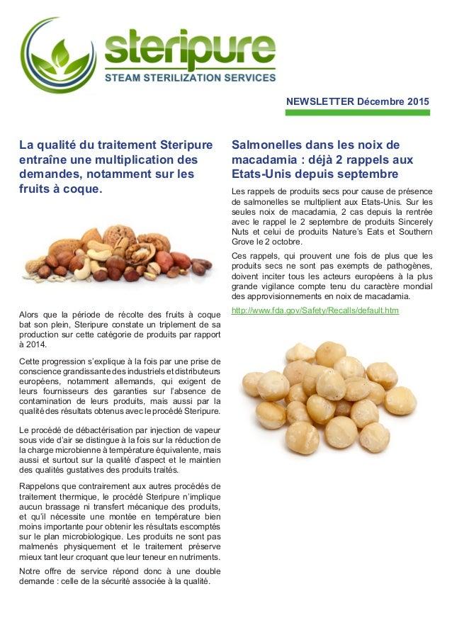 La qualité du traitement Steripure entraîne une multiplication des demandes, notamment sur les fruits à coque. Alors que l...
