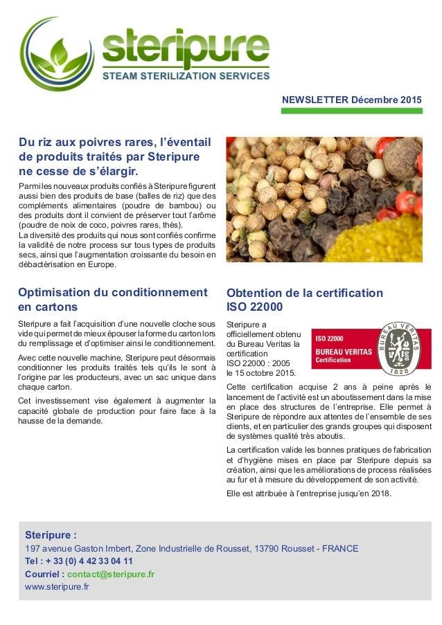 Du riz aux poivres rares, l'éventail de produits traités par Steripure ne cesse de s'élargir. Parmi les nouveaux produits ...