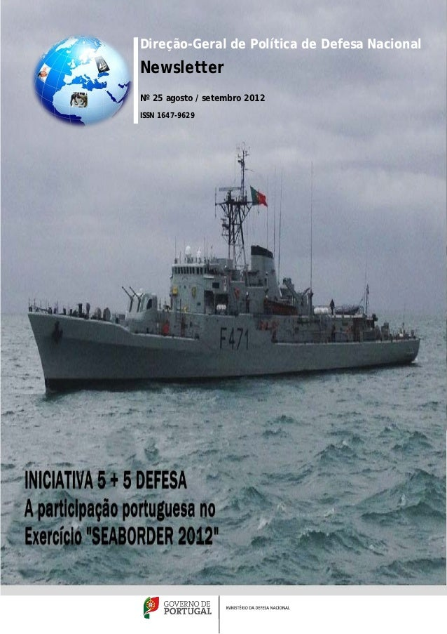 Direção-Geral de Política de Defesa NacionalNewsletterNº 25 agosto / setembro 2012ISSN 1647-9629                  1
