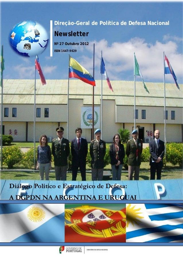 Direção-Geral de Política de Defesa Nacional               Newsletter               Nº 27 Outubro 2012               ISSN ...