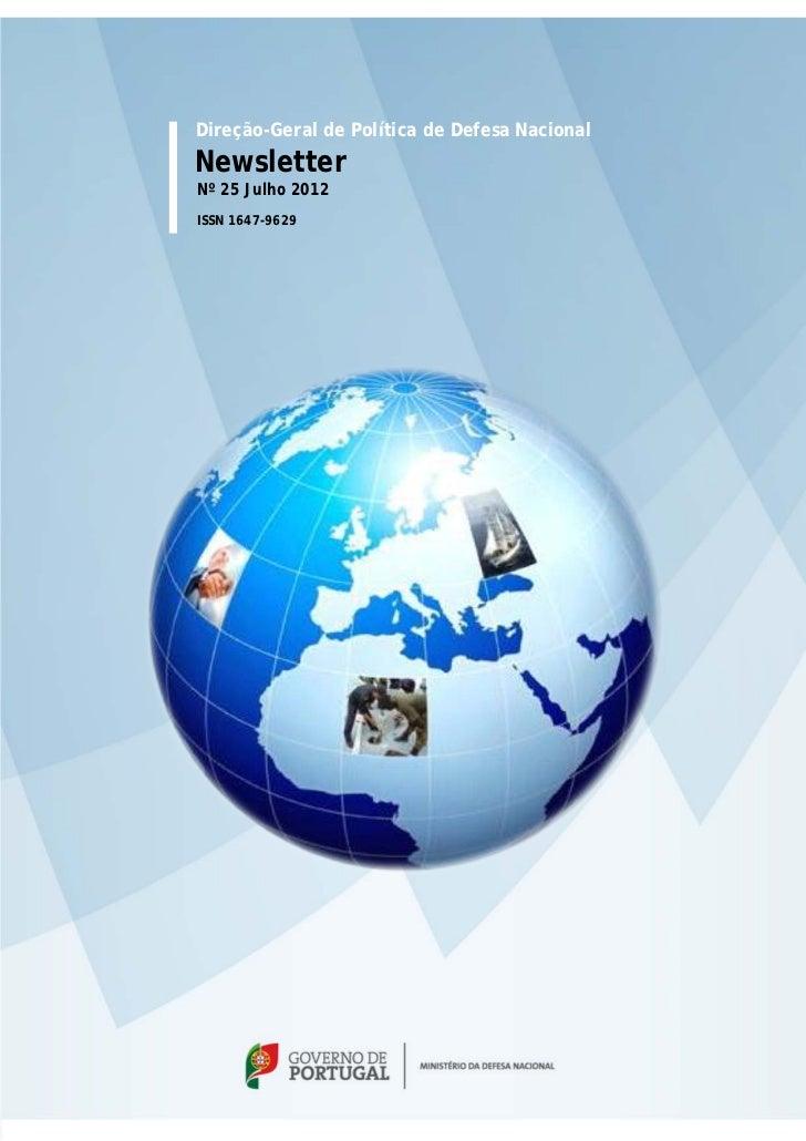 Direção-Geral de Política de Defesa NacionalNewsletterNº 25 Julho 2012ISSN 1647-9629