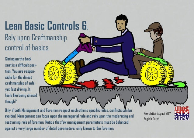 Newsletter August 2017 English Dutch Lean Basic Controls 6, Rely upon Craftmanship control of basics Sitting on the back s...