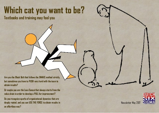 Newsletter May 2017 Which cat you want to be? Textbooks and training may fool you Are you the Black Belt that follows the ...