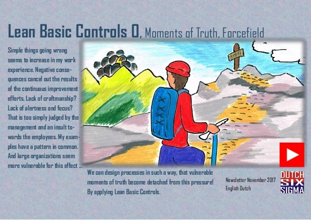Newsletter November 2017 English Dutch Lean Basic Controls 0,Moments of Truth, Forcefield Simple things going wrong seems ...