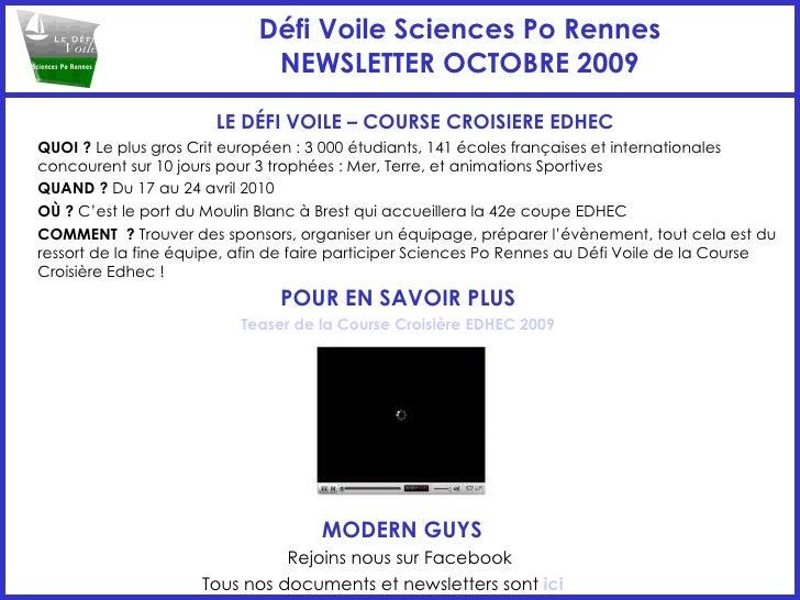 Défi Voile Sciences Po Rennes NEWSLETTER OCTOBRE 2009 <ul><li>LE DÉFI VOILE – COURSE CROISIERE EDHEC </li></ul><ul><li>QUO...