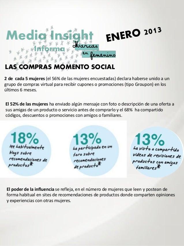 Media Insight              InformaLAS COMPRAS MOMENTO SOCIAL2 de cada 5 mujeres (el 56% de las mujeres encuestadas) declar...