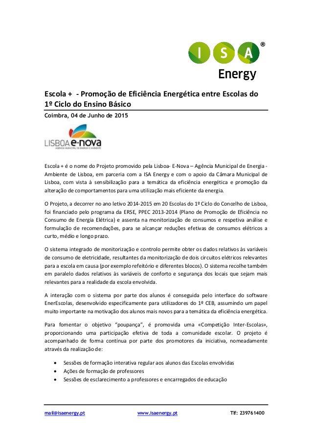 mail@isaenergy.pt www.isaenergy.pt Tlf: 239761400 Escola + - Promoção de Eficiência Energética entre Escolas do 1º Ciclo d...