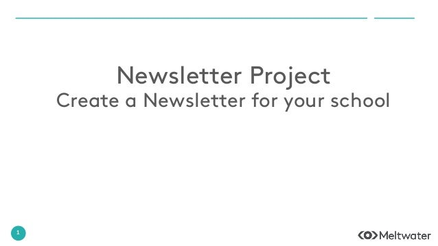 1 Newsletter Project Create a Newsletter for your school