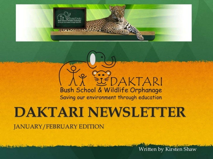 DAKTARI NEWSLETTER<br />JANUARY/FEBRUARY EDITION<br />Written by Kirsten Shaw<br />