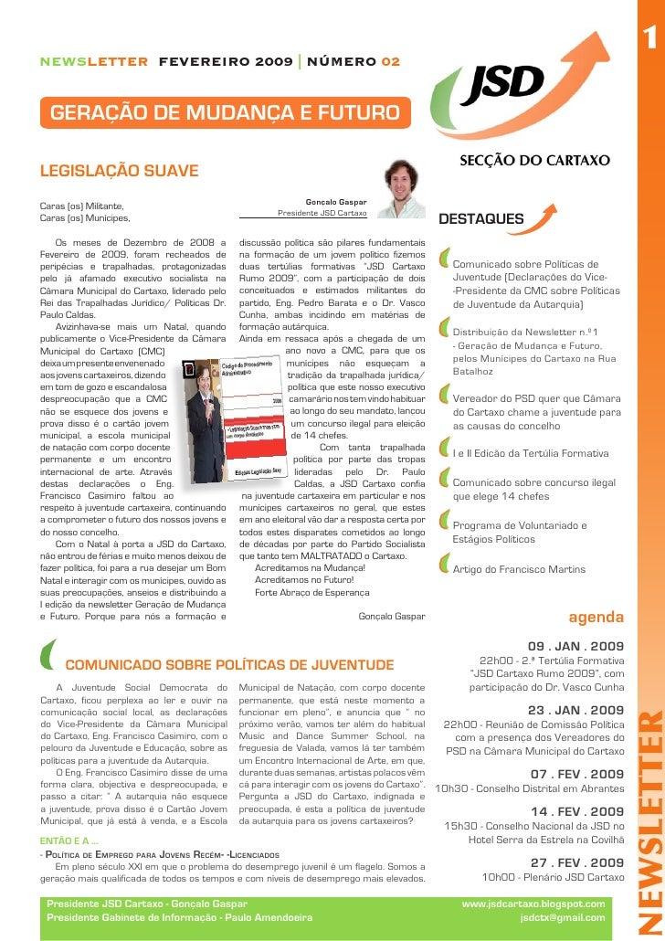 1 NEWSLETTER FEVEREIRO 2009 | NÚMERO 02     GERAÇÃO DE MUDANÇA E FUTURO  LEGISLAÇÃO SUAVE                                 ...
