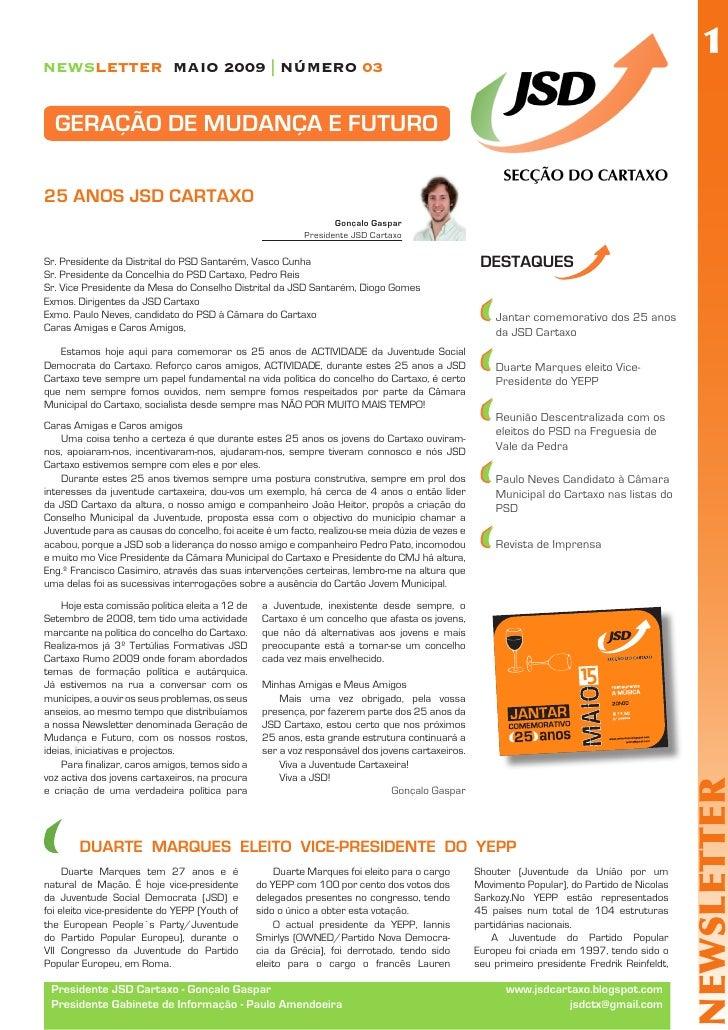 1 NEWSLETTER MAIO 2009 | NÚMERO 03     GERAÇÃO DE MUDANÇA E FUTURO  25 ANOS JSD CARTAXO                                   ...