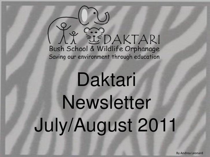 Daktari NewsletterJuly/August 2011<br />By Andrea Leonard<br />