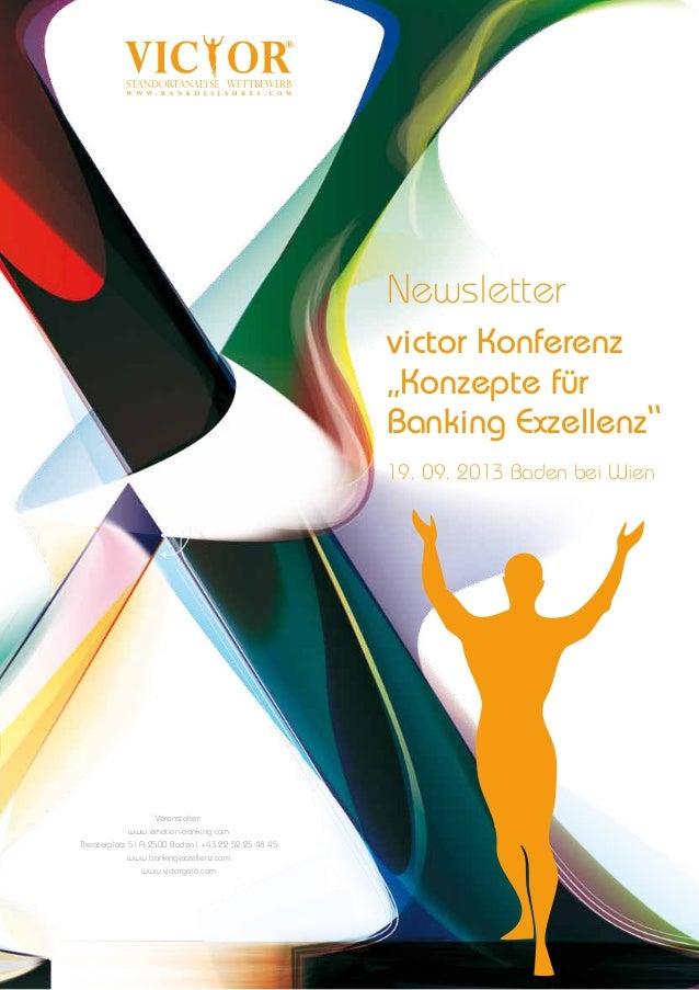 """Newsletter victor Konferenz """"Konzepte für Banking Exzellenz"""" 19. 09. 2013 Baden bei Wien  Veranstalter: www.emotion-bankin..."""