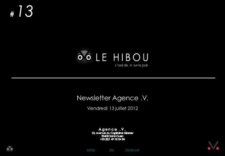 #   13         Newsletter Agence .V.            Vendredi 13 juillet 2012           twitter    site    facebook