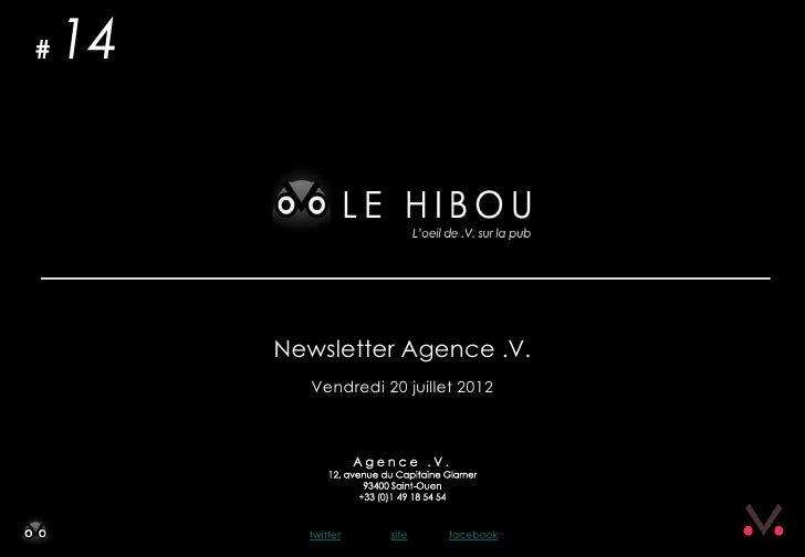 #   14         Newsletter Agence .V.            Vendredi 20 juillet 2012           twitter    site    facebook