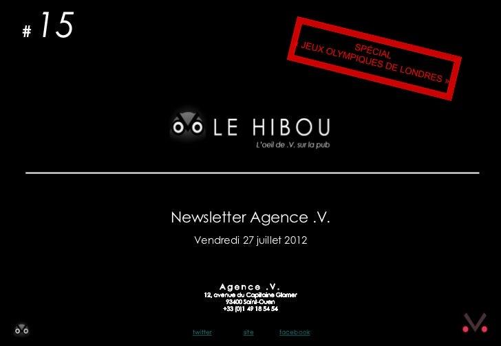 #   15         Newsletter Agence .V.            Vendredi 27 juillet 2012           twitter    site    facebook
