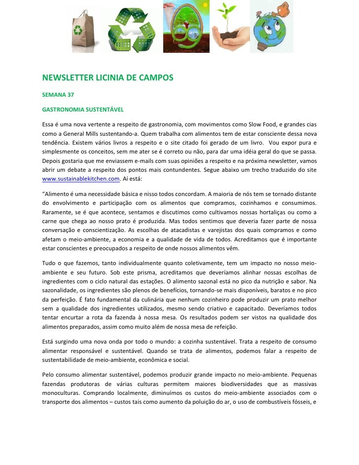 NEWSLETTER LICINIA DE CAMPOSSEMANA 37GASTRONOMIA SUSTENTÁVELEssa é uma nova vertente a respeito de gastronomia, com movime...