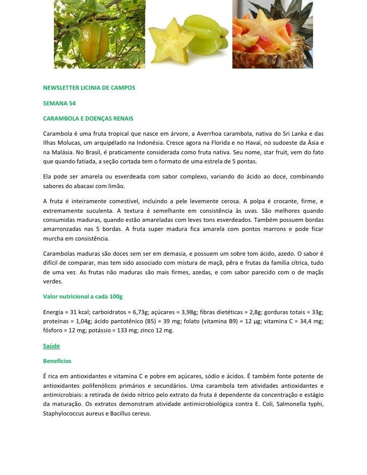 NEWSLETTER LICINIA DE CAMPOSSEMANA 54CARAMBOLA E DOENÇAS RENAISCarambola é uma fruta tropical que nasce em árvore, a Averr...