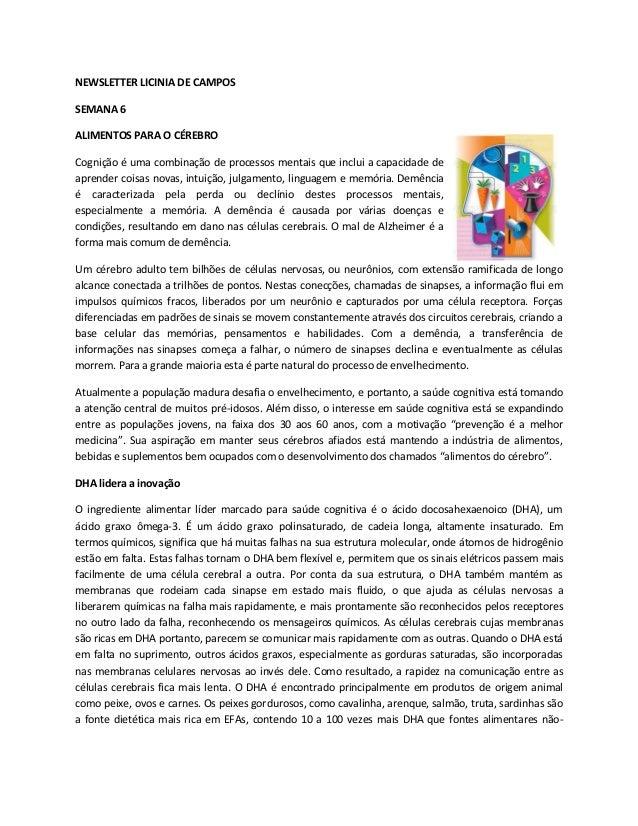 NEWSLETTER LICINIA DE CAMPOS  SEMANA 6  ALIMENTOS PARA O CÉREBRO  Cognição é uma combinação de processos mentais que inclu...