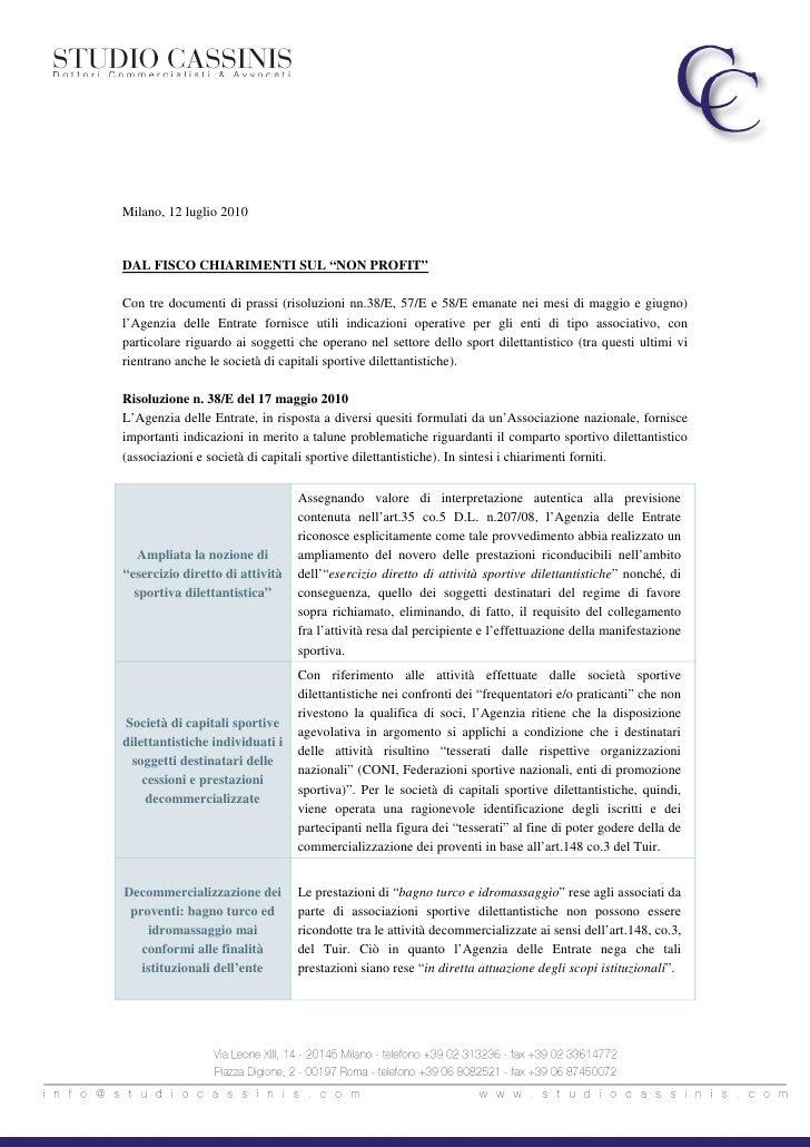 """Milano, 12 luglio 2010   DAL FISCO CHIARIMENTI SUL """"NON PROFIT""""  Con tre documenti di prassi (risoluzioni nn.38/E, 57/E e ..."""