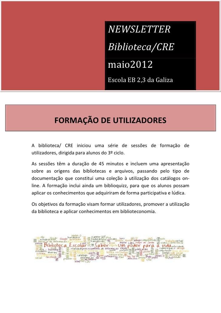 NEWSLETTER                                   Biblioteca/CRE                                   maio2012                    ...